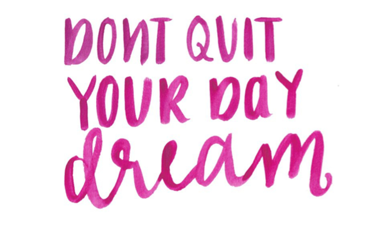 Motivational Sayings Motivational Quotes For Work Don't Quit Your Day Dream Source