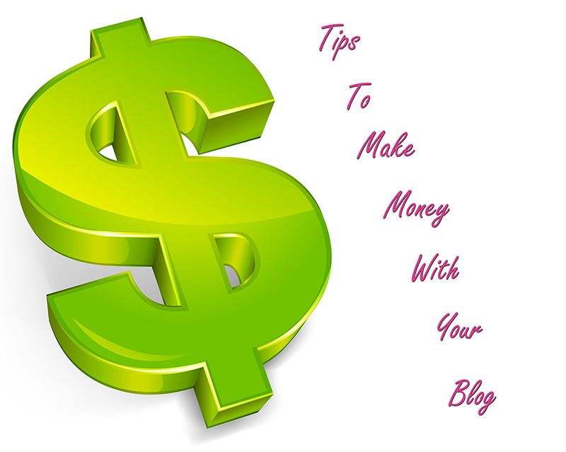 Money Making Tips How To Make Money With Your Blog   Source