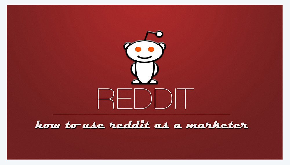 I've Got It And Know How To Use Reddit In Social Media As A Marketer Source