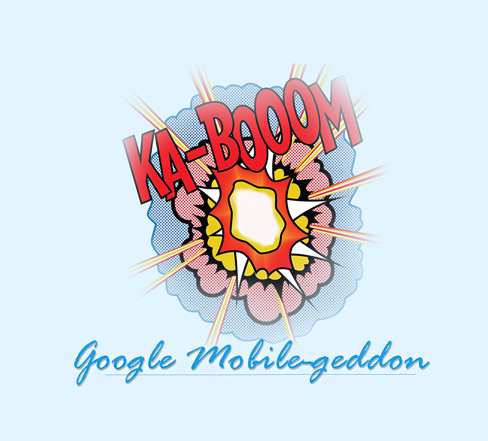 Blow It Up Google Mobile Friendly Goes Kaboom   Source