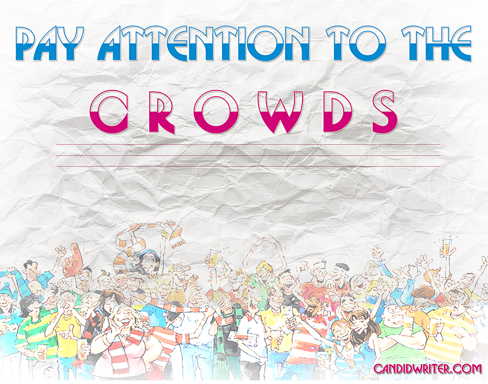 Pay Attention To A Large Group Of People And Crowds   Source
