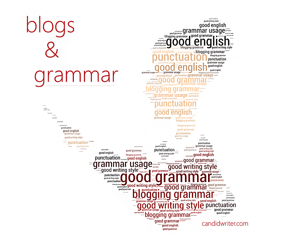 Blogging Grammar Good Grammar Usage And Style   Source