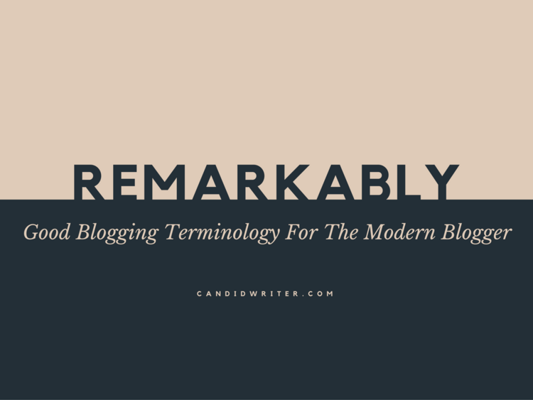 Remarkably Good Blogging Terminology For The Modern Blogger 2017 2018