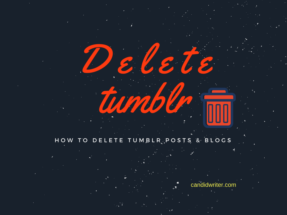 Smashing And Blasting Unwanted Tumblr Blogs And Posts