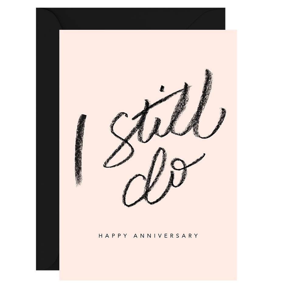 I Still Do Happy Anniversary Greeting Card Galina Dixon