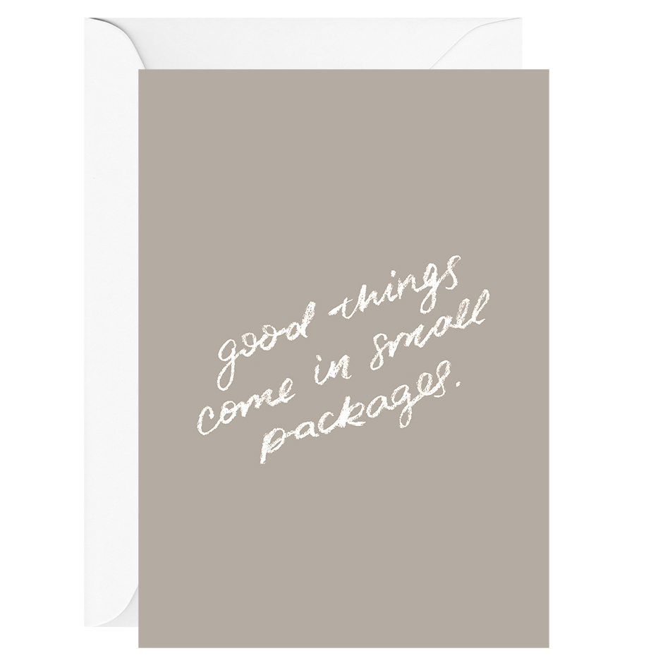 Good Things Come In Small Packages Greeting Card GALINA DIXON Boutique Stationery