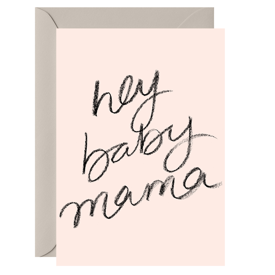 Hey Baby Mama Greeting Card GALINA DIXON Stationery Design
