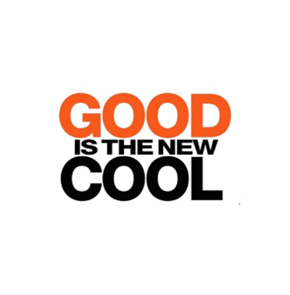 Good Is The New Cool.JPG