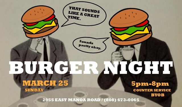 BURGER NIGHT is back! Sunday 3/25 (5pm-8pm) Counter service + BYOB 🍔Tell all your burger lovin' pals! 🍔