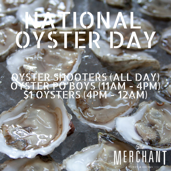 Merchant is have all day Oyster Special for National Oyster day (60 Franklin Street, Boston)