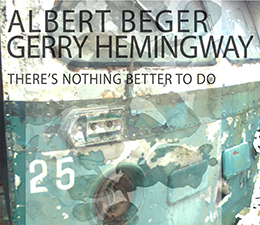 Albert Beger Gerry Hemingway  There's Nothing Better To Do