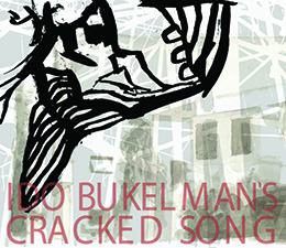 Ido Bukelman  Cracked Song
