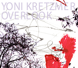 Yoni Kretzmer  Overlook   (OutNow Recordings)