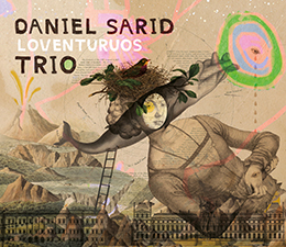 New! Daniel Sarid Trio Loventuruos