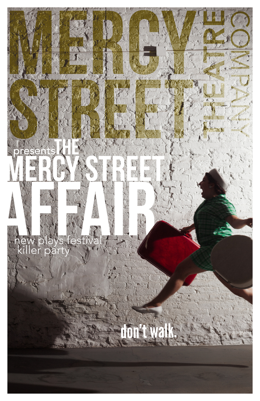 THE MERCY STREET AFFAIR new plays festival & killer party featuring new work by Resident Playwrights E.J.C. Calvert Rachel DuBose Dakota Parobek Dusty Wilson