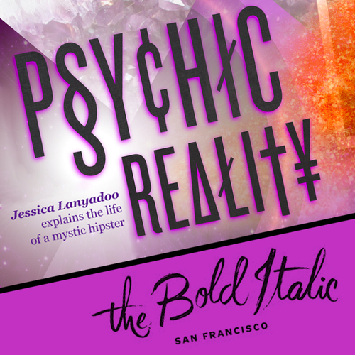 Psychic reality - the Bold Italic