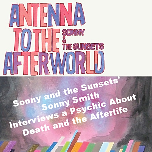 psychic antennae Sonny Smith & the Sunsets