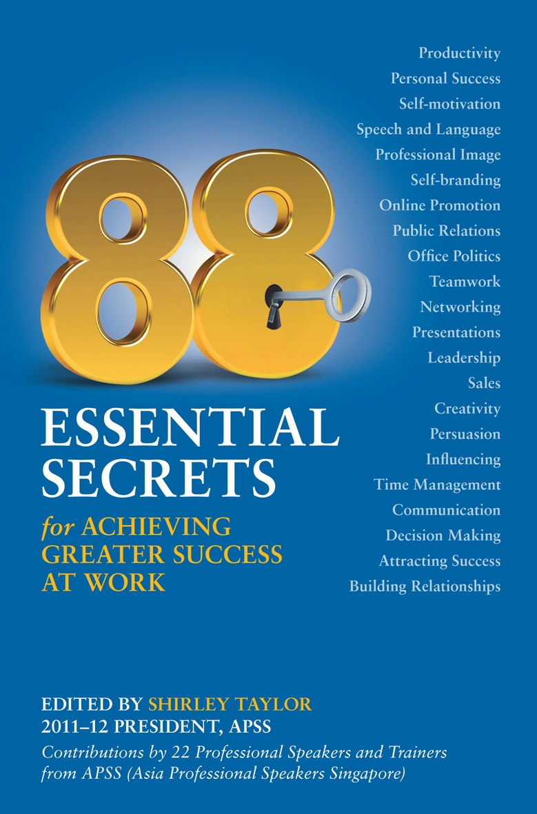 88 Essential Secrets to success, Marshall Cavendish 2011
