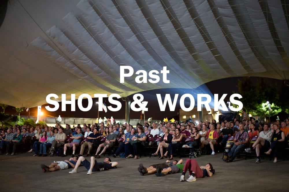 Past SHOTS & WORKS