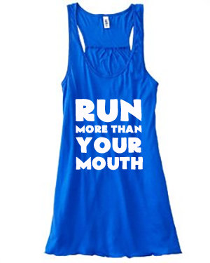 22. Run More Than Your Mouth