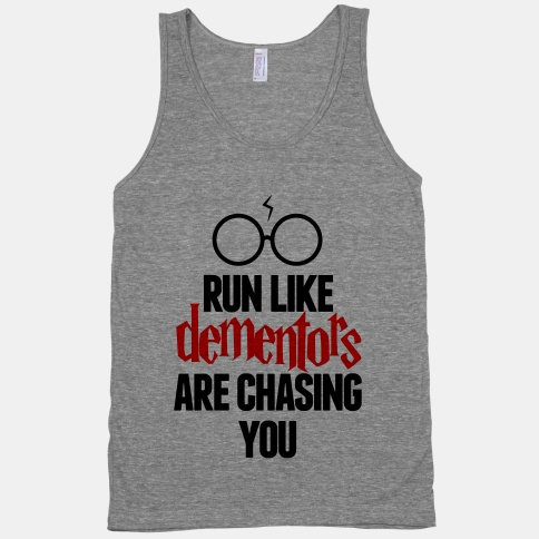 9. Run Like Dementors Are Chasing You