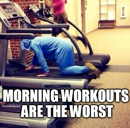 The 10 Worst Parts About Morning Workouts
