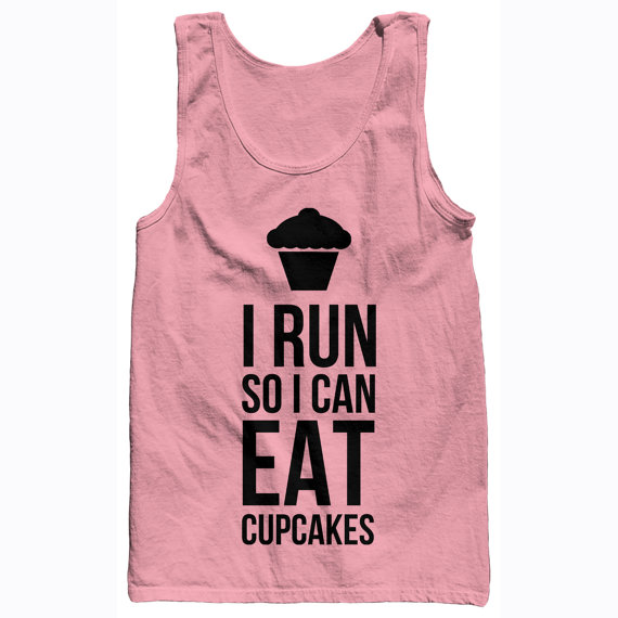 I Run So I Can Eat Cupcakes