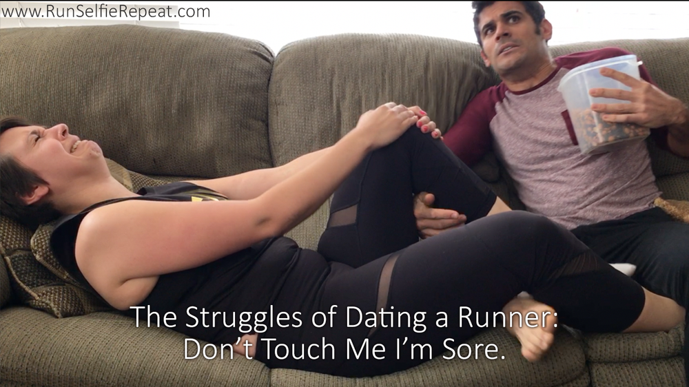 STRUGGLES OF DATING A RUNNER DON'T TOUCH ME I'M SORE