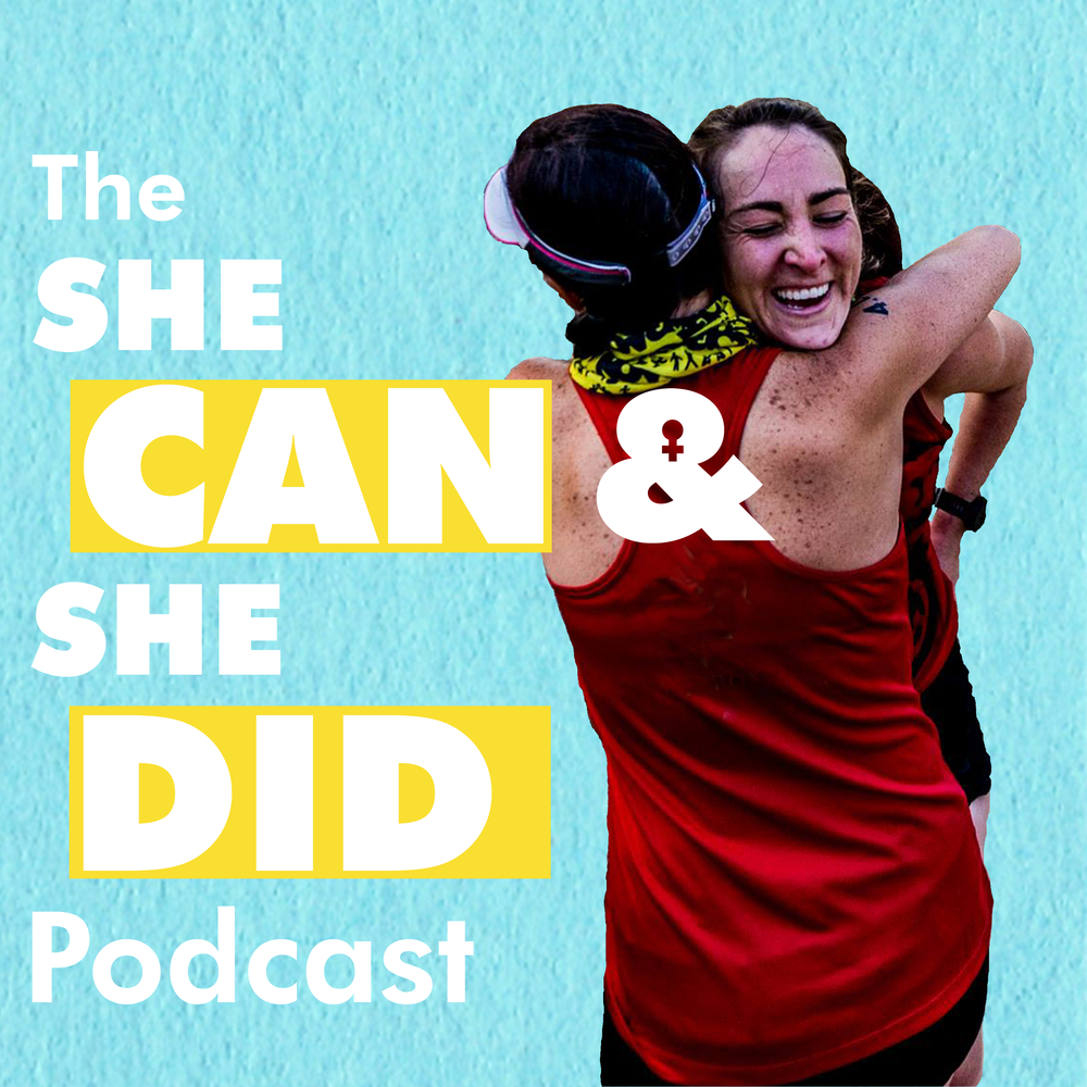 She Can & She Did Podcast