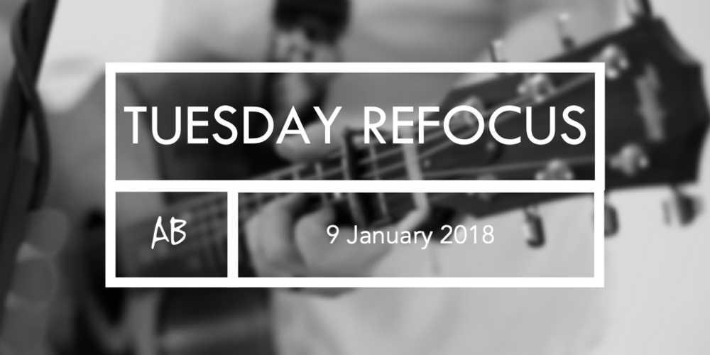 Tuesday Refocus 9 Jan.png