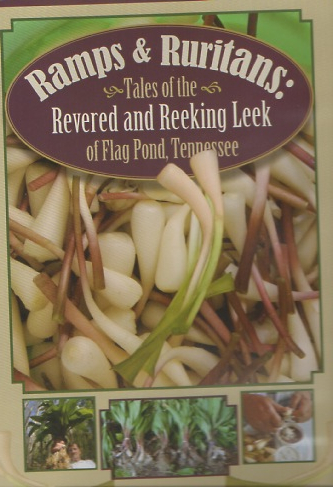 Ramps & Ruitans Tales of the Revered & Reeking Leek of Flag Pond, Tennessee.  A documentary by Fred Sauceman.  Broadcast on The Tennessee Farm Table Radio show & Podcast.