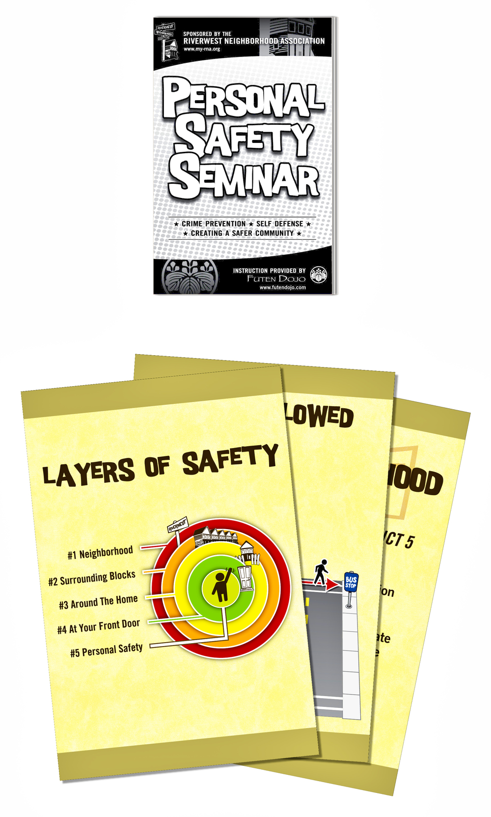 Safety seminar pamphlet and visual aids from the class.   I actually arranged the class to be taught in my neighborhood, managed to get my martial arts instructor to teach it and made the print collateral to go along with it.