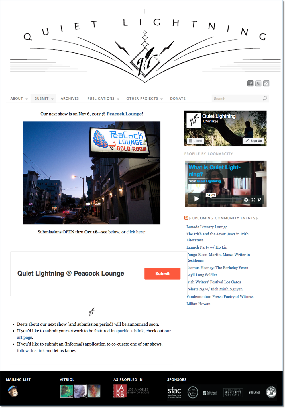The Challenge: You Get What You Pay For - Quiet Lightning is an entirely volunteer-run organization, and the bootstrapping shows in the website. It's virtually unnavigable. It isn't built for social or mobile. Visually, it's...unfortunate-looking. Literature in San Francisco defines cool. This is Kerouac and Ginsberg, Twain, Steinbeck, Jack London. COOL. Passionate deliveries in dark dive bars. COOL. Quiet Lightning is cool! But their website delivered zero cool. It wasn't pretty, and it actually diverted users away from prime content. In a town that averages 40+ significant events competing per night, Quiet Lightning needed help producing an experience that built Anticipation, maximized the Happening, and elongated the Reliving of their can't-miss events.