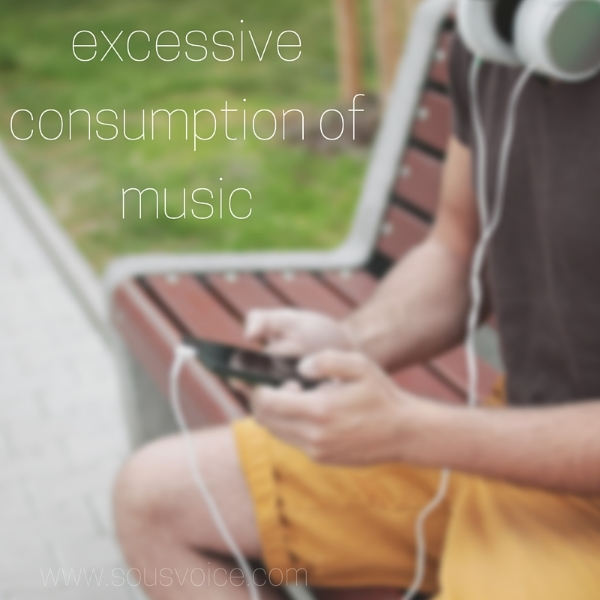 excessive music consumption sou's voice