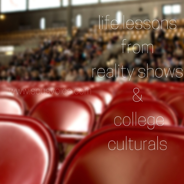 life lessons reality shows college culturals sou's voice