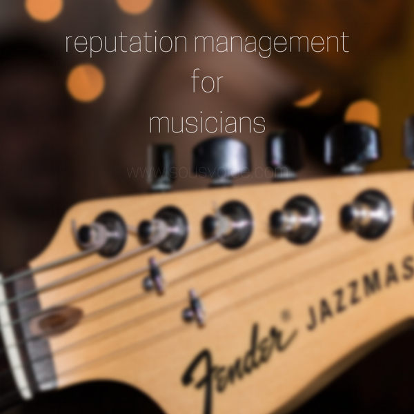 reputation management for musicians sou's voice
