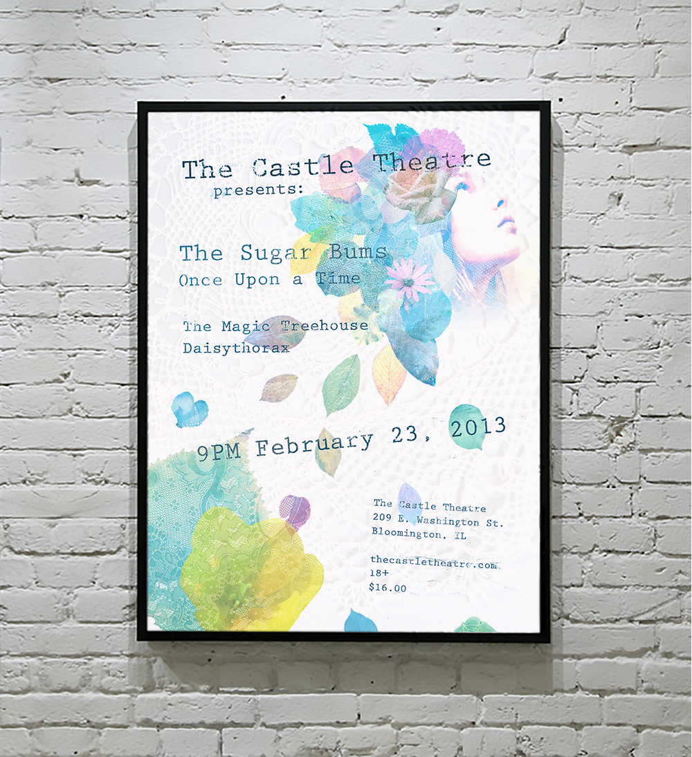 A venue poster for The Sugar Bums at The Castle Theatre in Bloomington, IL. A typewriter was used to create the typography. Found objects including my tights, a doily, flowers, and leaves were scanned to create the imagery.