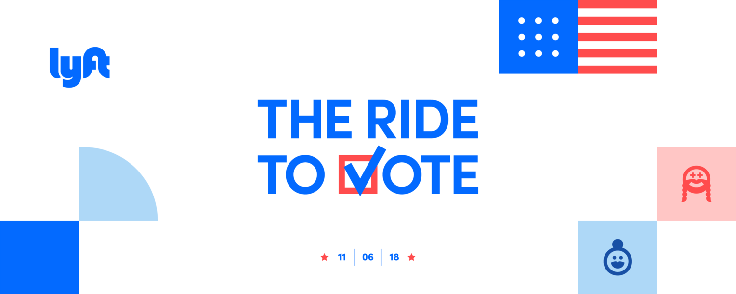 The Ride To Vote Use Lyft To Exercise Your Rights Lyft Blog