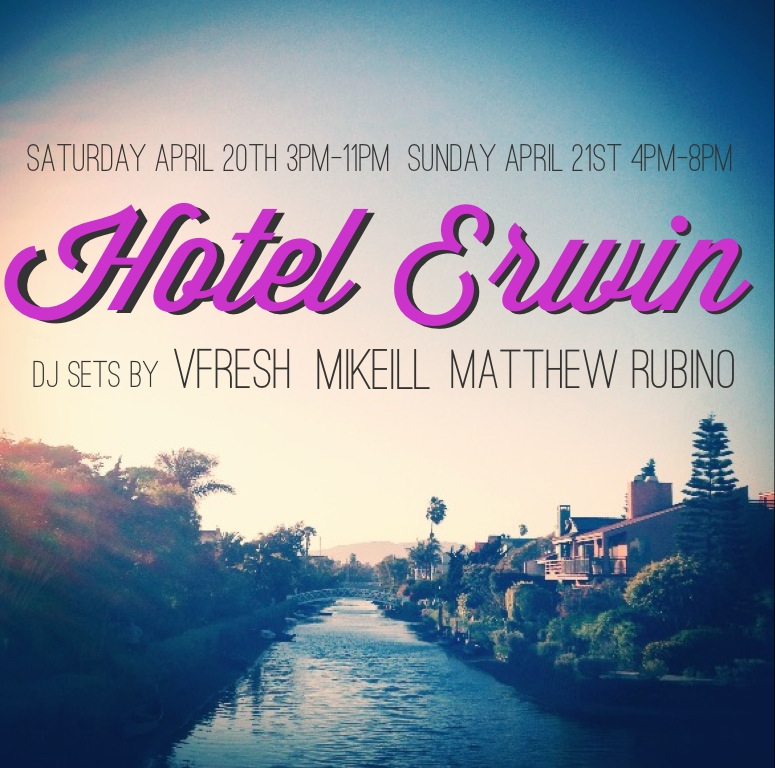 Happy to welcome Vfresh and Mike ILL back this weekend!     Hotel Erwin   1697 Pacific Ave  Venice, CA 90291