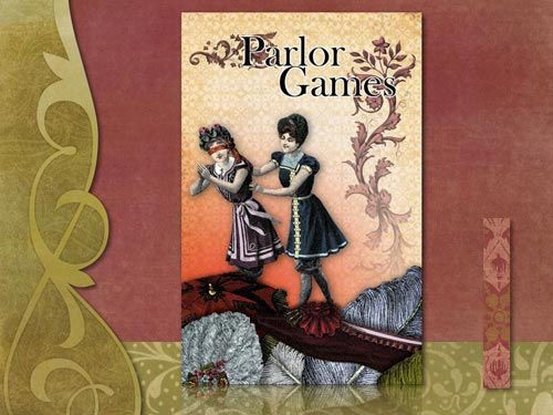 Next came Parlor Games.
