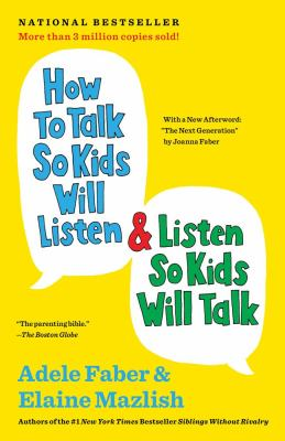 Purchase How to Talk So Kids Will Listen & Listen So Kids Will Talk by Faber & Mazlish