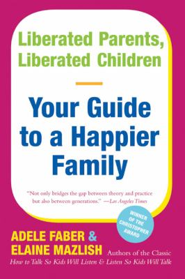 Purchase Liberated Parents, Liberated Children by Faber & Mazlish