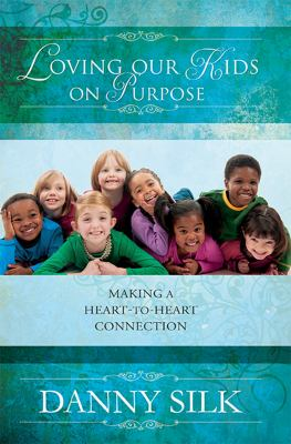 Purchase Loving Our Kids on Purpose by Danny Silk