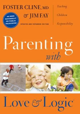 Purchase Parenting with Love and Logic by Cline & Fay