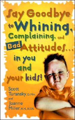 Purchase Say Goodbye to Whining by Turansky & Miller
