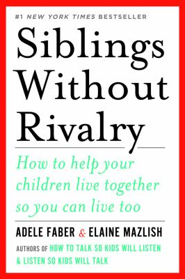 Purchase Siblings Without Rivalry by Faber & Mazlish