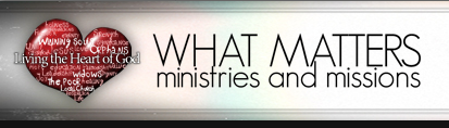 What Matters Ministries & Missions