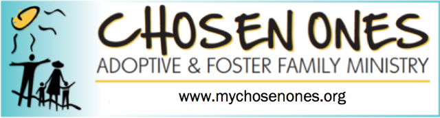 Chosen Ones Adoptive & Foster Family Ministry