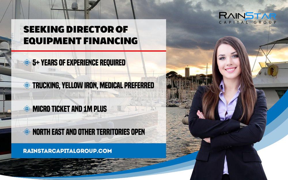 To apply for the Director of Equipment Financing position please your resume and cover letter to Kurt@rainstarcapitalgroup.com
