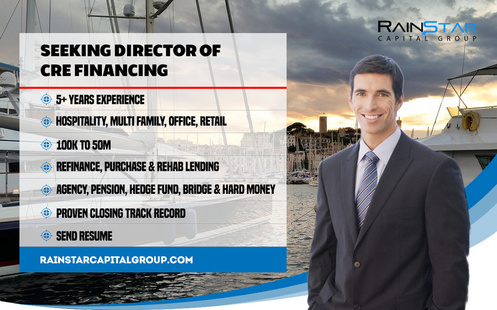To apply for the Director of Commercial Real Estate Financing position please your resume and cover letter to Kurt@rainstarcapitalgroup.com